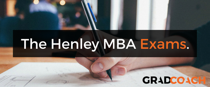 The Henley MBA Exams: How To Prepare For The Big Day