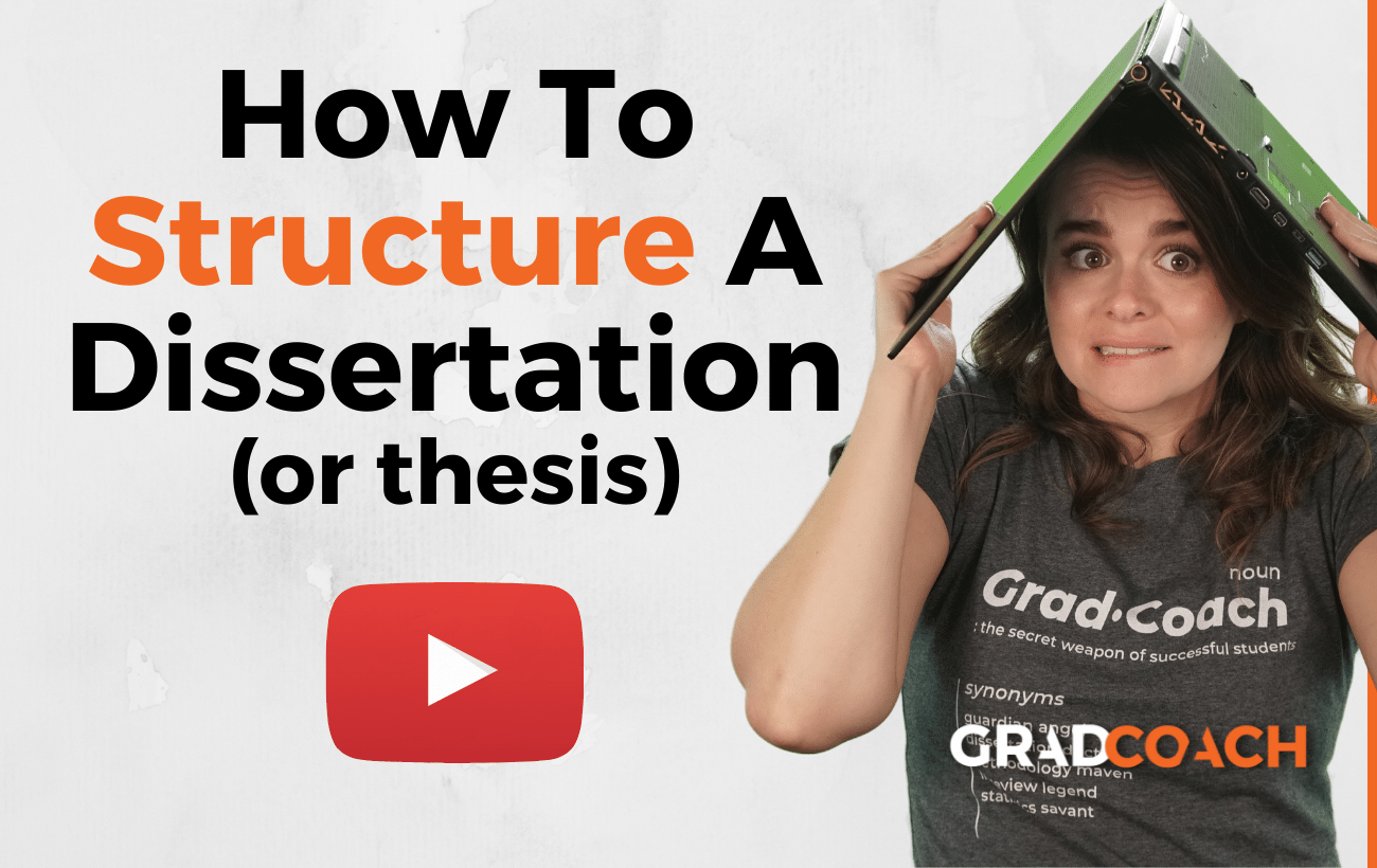 Dissertation Structure 101: How To Structure Your Dissertation (Or Thesis)