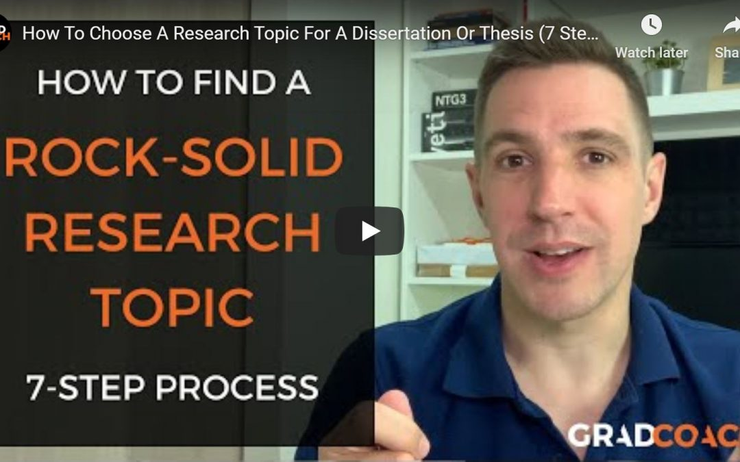 How To Find (And Choose) A Solid Dissertation Topic