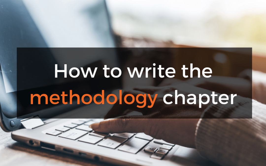 How To Write The Methodology Chapter