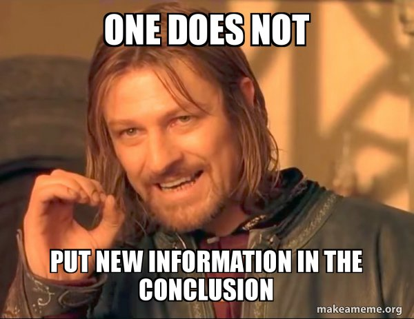 Dont put new information in the concluding summary