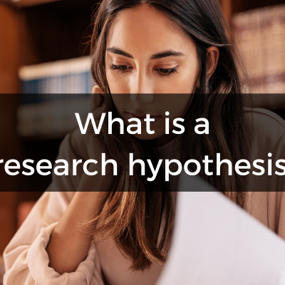 What Is A Research Hypothesis (Or Scientific Hypothesis)?
