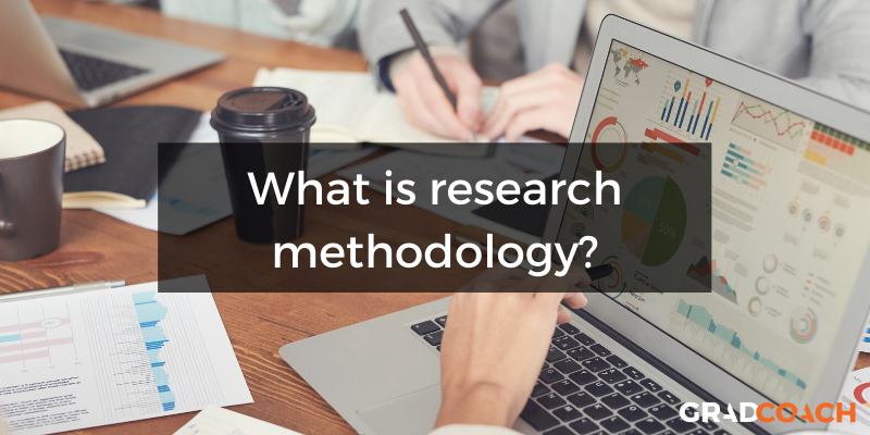 What is a research methodology?