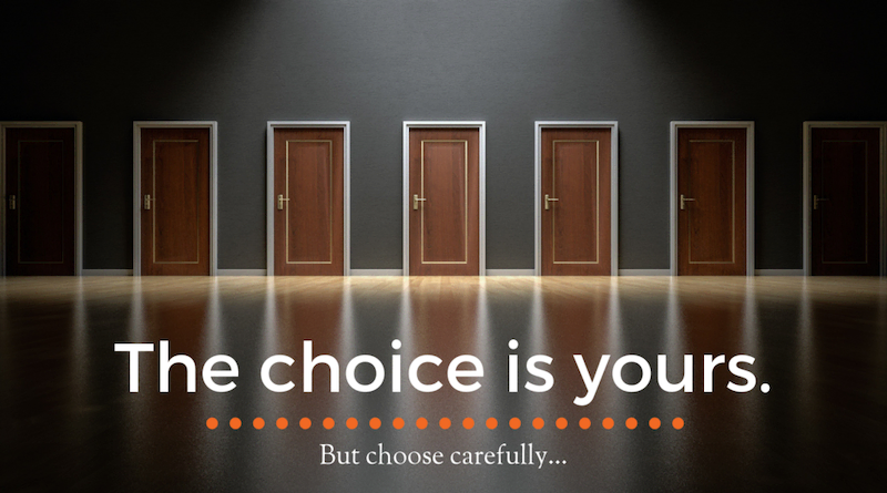 You make the choices